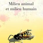 Jacob Von Uexküll - Milieu animal et milieu humain
